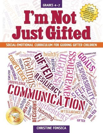 I\'m Not Just Gifted: Social-Emotional Curriculum for Guiding Gifted Children (Grades 4-7)