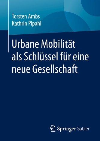 Urbane Mobilität als Schlüssel für eine neue Gesellschaft