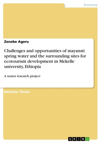 Challenges and opportunities of mayansti spring water and the surrounding sites for ecotourism development in Mekelle university