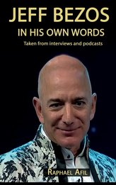Jeff Bezos - In His Own Words