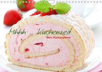 Mhhh ... Kuchenzeit Mein Küchenplaner (Wandkalender 2022 DIN A4 quer)