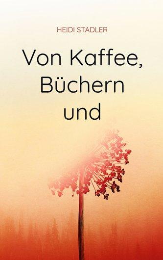 Von Kaffee, Büchern und mehr