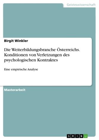 Die Weiterbildungsbranche Österreichs. Konditionen von Verletzungen des psychologischen Kontraktes