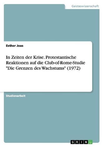 """In Zeiten der Krise. Protestantische Reaktionen auf die Club-of-Rome-Studie \""""Die Grenzen des Wachstums\"""" (1972)"""