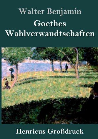 Goethes Wahlverwandtschaften (Großdruck)