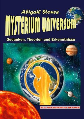 Mysterium Universum - Gedanken, Theorien und Erkenntnisse