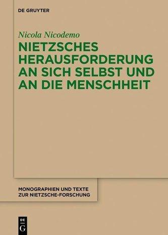 Nietzsches Herausforderung an sich selbst und an die Menschheit