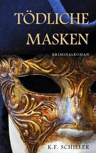 Tödliche Masken - Kriminalroman
