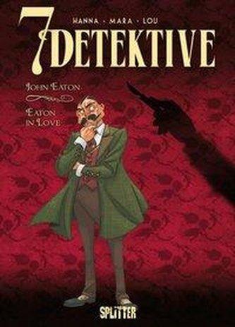 7 Detektive: John Eaton - Eaton in Love