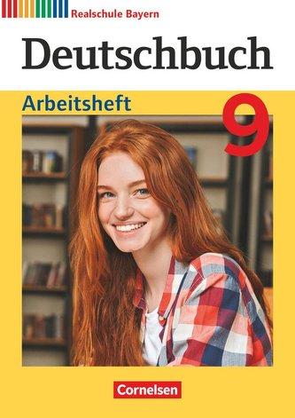 Deutschbuch - Sprach- und Lesebuch - 9. Jahrgangsstufe. Realschule Bayern 2017 - Arbeitsheft