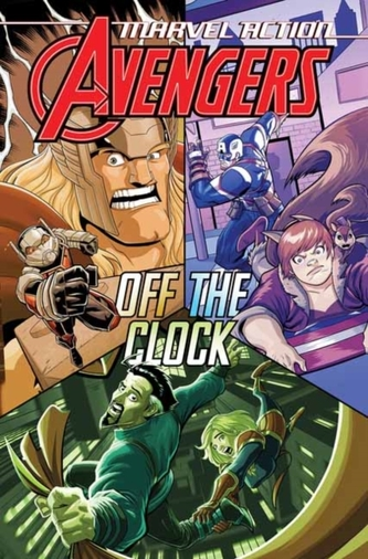 Marvel Action: Avengers: Off The Clock