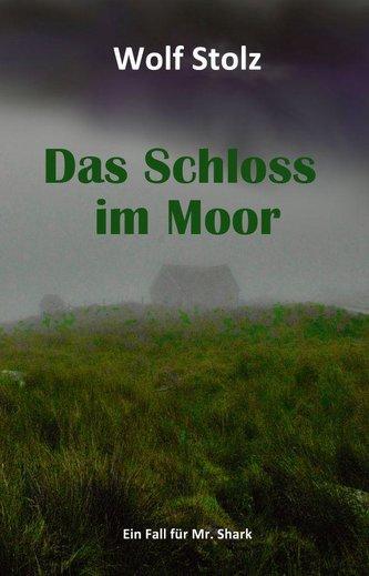 Das Schloss im Moor - Ein Fall für Mr. Shark