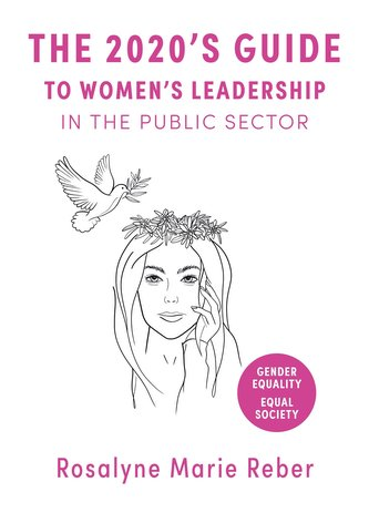 The 2020\'s Guide to Women\'s Leadership in the Public Sector