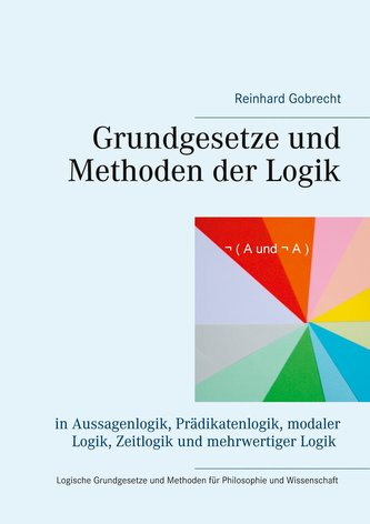 Grundgesetze und Methoden der Logik