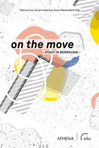 on the move - Stadt in Bewegung