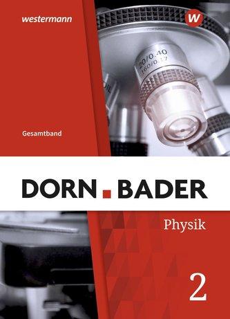 Dorn / Bader Physik SI. Schülerband Gesamt. Allgemeine Ausgabe