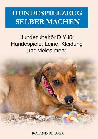 Hundespielzeug selber machen