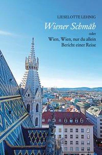 Wiener Schmäh - oder Wien, Wien, nur du allein