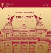 Divadlo na Vinohradech 1907-2017