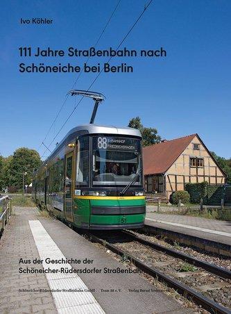 111 Jahre Straßenbahn nach Schöneiche bei Berlin