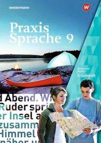 Praxis Sprache 9. Arbeitsheft. Bayern