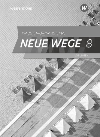 Mathematik Neue Wege SI 8. Lösungen. G9. Nordrhein-Westfalen und Schleswig-Holstein