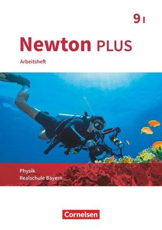 Newton plus - Realschule Bayern - 9. Jahrgangsstufe - Wahlpflichtfächergruppe I. Arbeitsheft mit Lösungen