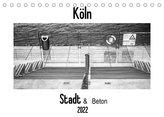 Köln - Stadt & Beton (Tischkalender 2022 DIN A5 quer)