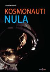 Kosmonauti NULA aneb Ti, co nedoletěli...