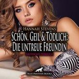 Schön, Geil und Tödlich: Die untreue Freundin | Erotische Geschichte Audio CD