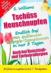 Tschüss Heuschnupfen - Endlich frei von quälenden Allergie-Symptomen in nur 5 Tagen
