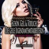 Schön, Geil und Tödlich: Die geile Jugendamtsmitarbeiterin | Erotische Geschichte Audio CD