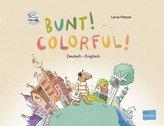 Bunt! - Kinderbuch Deutsch-Englisch mit mehrsprachiger Hör-CD + MP3-Hörbuch zum Download