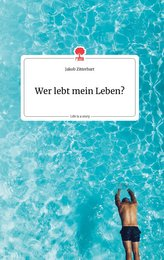 Wer lebt mein Leben? Life is a Story - story.one
