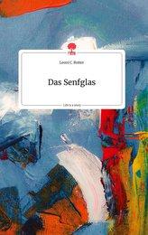 Das Senfglas. Life is a Story - story.one