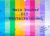 Mein bunter DIY-Bastelkalender (Wandkalender 2022 DIN A3 quer)