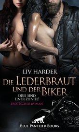 Die Lederbraut und der Biker - Drei sind einer zu viel! | Erotischer Roman