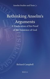 Rethinking Anselm\'s Arguments: A Vindication of His Proof of the Existence of God