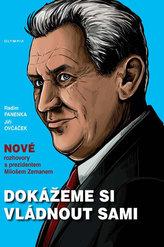 Dokážeme si vládnout sami - Nové rozhovory s prezidentem Milošem Zemanem