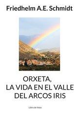Orxeta, La vida en El Valle del Arcos Iris