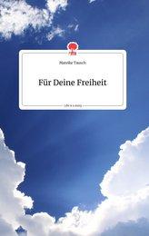 Für Deine Freiheit. Life is a Story - story.one