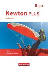 Newton plus - Realschule Bayern - 9. Jahrgangsstufe - Wahlpflichtfächergruppe II-III. Arbeitsheft mit Lösungen