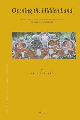 Opening the Hidden Land: State Formation and the Construction of Sikkimese History