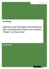 """Sprechen und Schweigen nach Auschwitz. Eine exemplarische Analyse des Gedichts \""""Psalm\"""" von Paul Celan"""