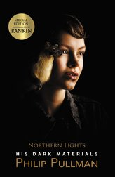 His Dark Materials 1 : Northern Lights. Rankin Cover Edition