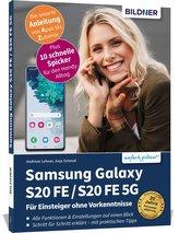 Samsung Galaxy S20 FE / S20 FE 5G - Für Einsteiger ohne Vorkenntnisse