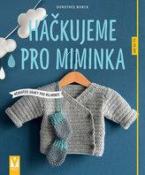 Háčkujeme pro miminka - Měkoučké dárky pro nejmenší
