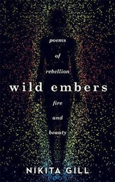 Wild Embers : Poems of rebellion, fire and beauty