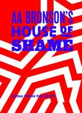 AA Bronson\'s House of Shame