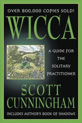 Wicca : A Guide for the Solitary Practitioner